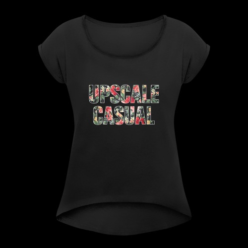 Upscale Casual floral logo - Women's Roll Cuff T-Shirt