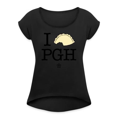 I pierog PGH - Women's Roll Cuff T-Shirt