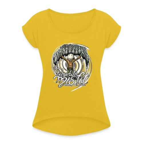 proud to misfit - Women's Roll Cuff T-Shirt