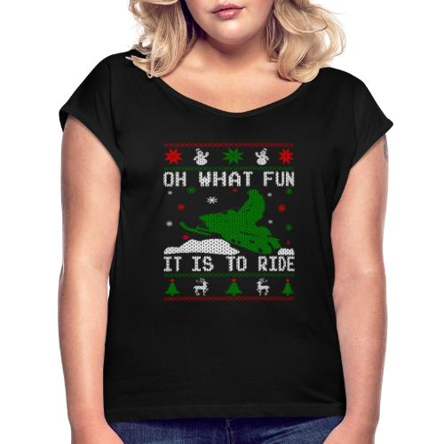 Oh What Fun Snowmobile Ugly Sweater style - Women's Roll Cuff T-Shirt