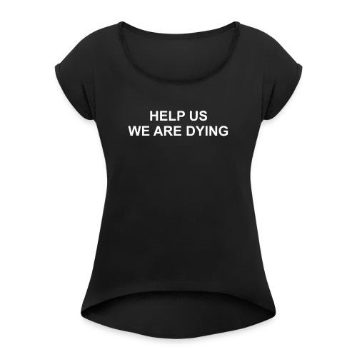 Help US - Women's Roll Cuff T-Shirt