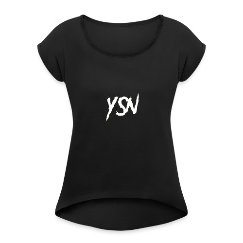YSN - Women's Roll Cuff T-Shirt