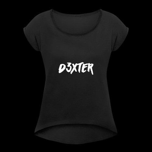D3XTER - Women's Roll Cuff T-Shirt