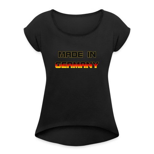 Made in Germany - Women's Roll Cuff T-Shirt