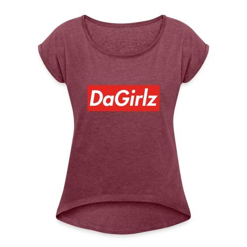 DaGirlz - Women's Roll Cuff T-Shirt
