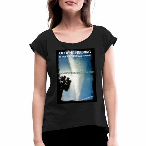Geoengineering - Women's Roll Cuff T-Shirt