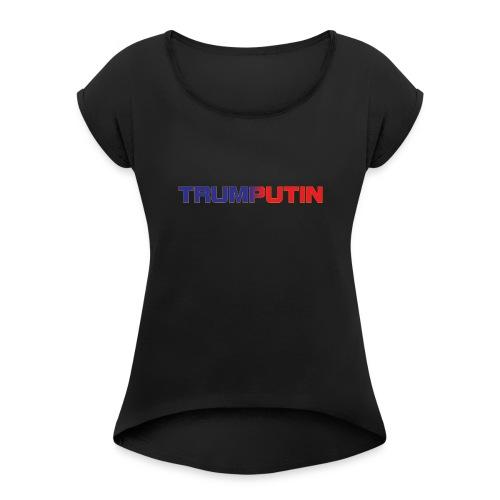 Trumputin - Women's Roll Cuff T-Shirt