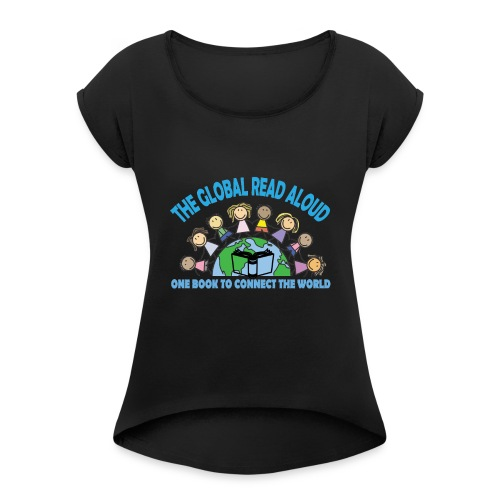 Global Read Aloud 2018 - Women's Roll Cuff T-Shirt