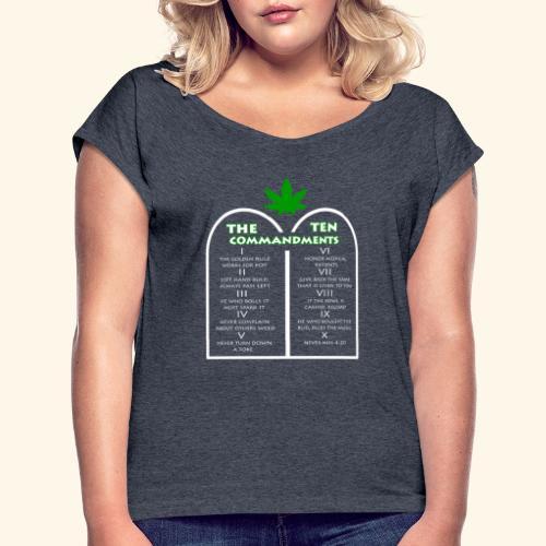 The Ten Commandments of cannabis - Women's Roll Cuff T-Shirt