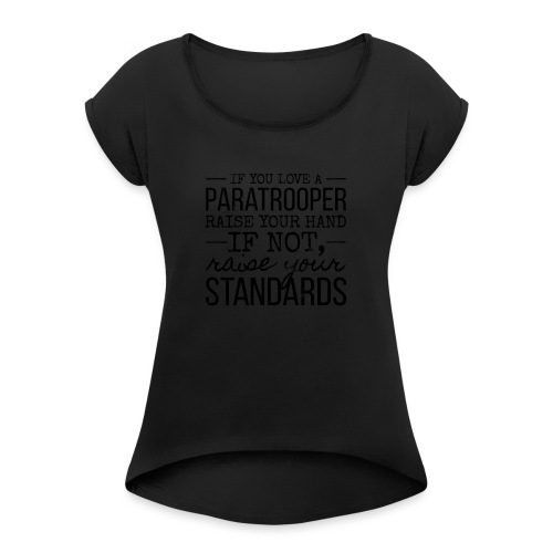 Love a Paratrooper Funny Airborne Themed Design - Women's Roll Cuff T-Shirt