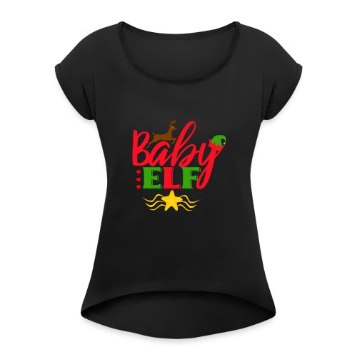 Baby Elf christmas - Women's Roll Cuff T-Shirt