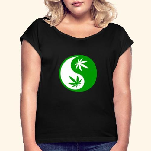 Ying Yang Cannabis - Weed Ying Hanf Yang - Design - Women's Roll Cuff T-Shirt