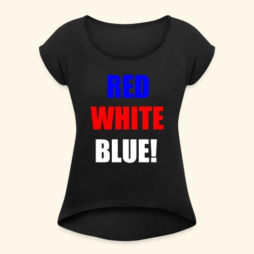 red white blue OCD - Women's Roll Cuff T-Shirt