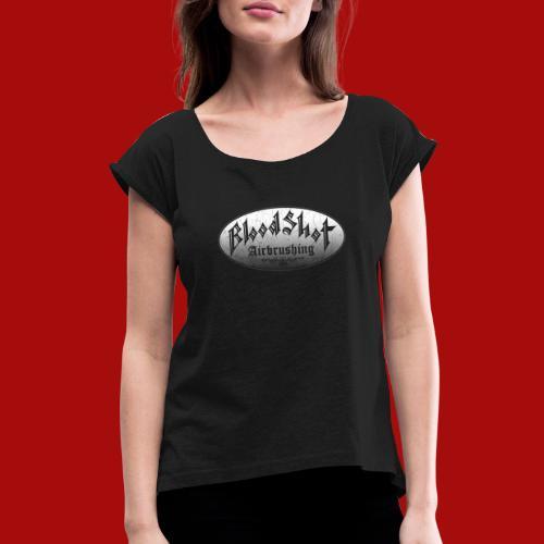 BloodShot Airbrushing Logo - Women's Roll Cuff T-Shirt