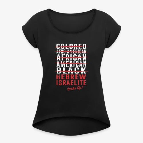 Hebrew Israelite - Women's Roll Cuff T-Shirt