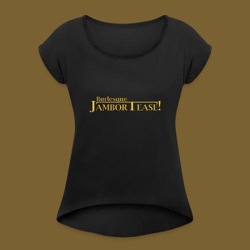 Dr. Shocker's Burlesque JamborTease! - Women's Roll Cuff T-Shirt