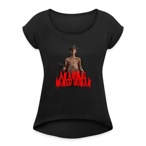 AN ANIMAL NAMED HUMAN - Women's Roll Cuff T-Shirt