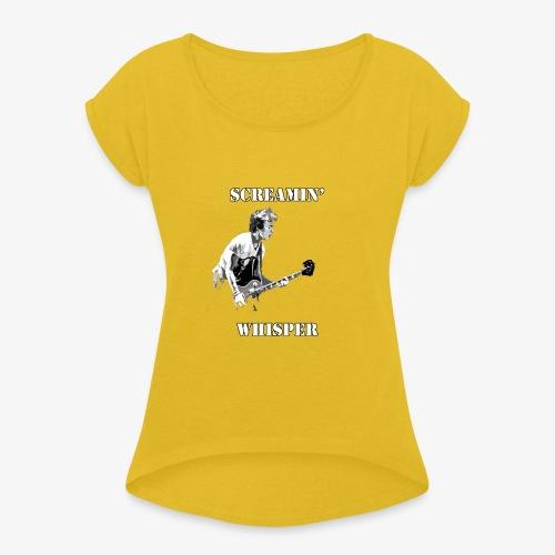 Screamin' Whisper Filth Design - Women's Roll Cuff T-Shirt