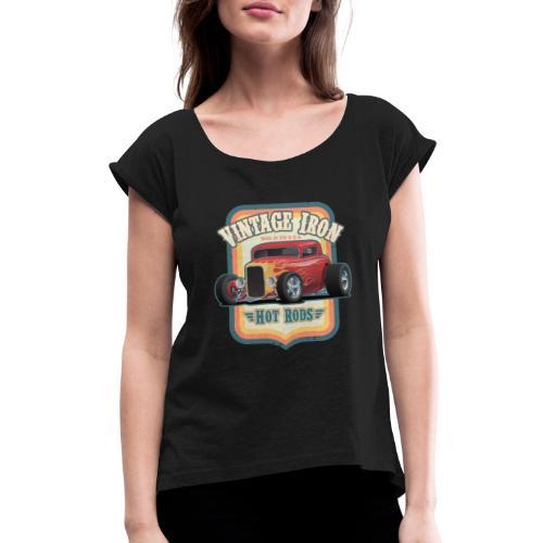 Vintage Iron Hot Rods Retro Car Lovers Design - Women's Roll Cuff T-Shirt