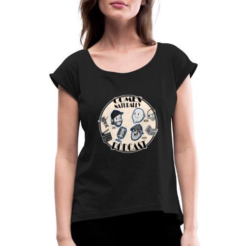 Comes Naturally Logo - Women's Roll Cuff T-Shirt