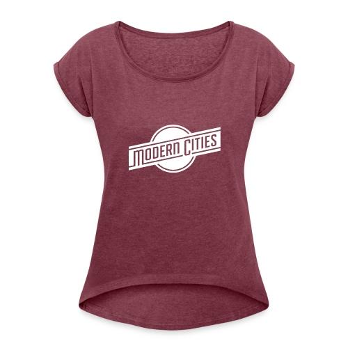 Modern Cities - Women's Roll Cuff T-Shirt