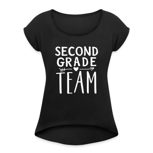 Second Grade Team Teacher T-Shirts - Women's Roll Cuff T-Shirt