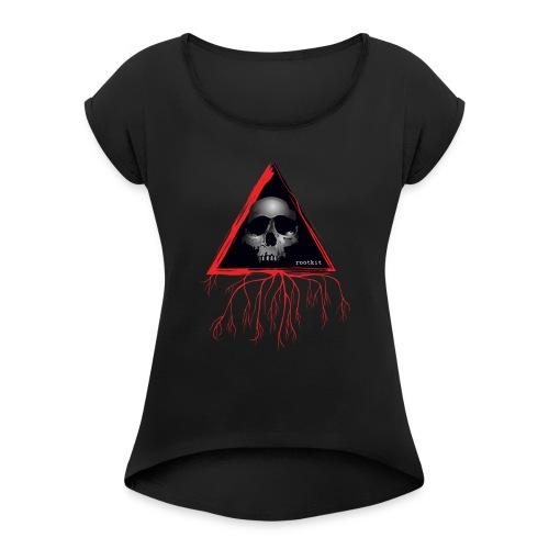 Rootkit Hoodie - Women's Roll Cuff T-Shirt