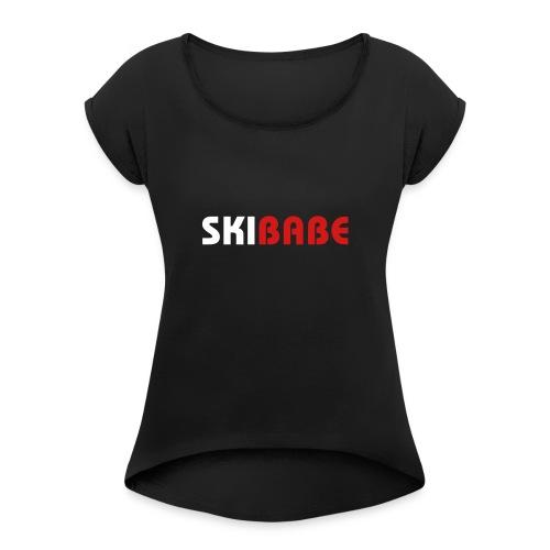 Ski Babe - Women's Roll Cuff T-Shirt