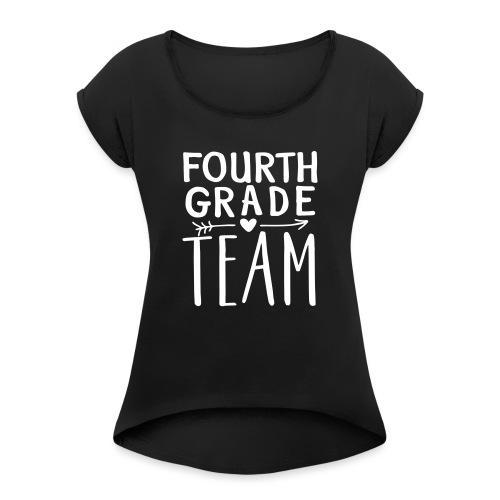 Fourth Grade Team Teacher T-Shirts - Women's Roll Cuff T-Shirt