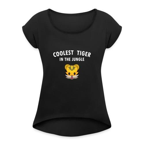 Coolest Tiger Hoodie - Women's Roll Cuff T-Shirt