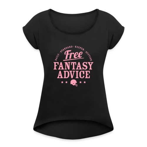 Free Fantasy Football Advice - Women's Roll Cuff T-Shirt