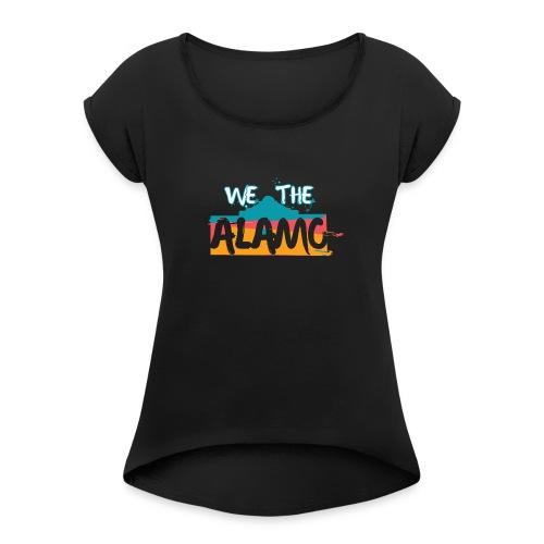 We the Alamo - Women's Roll Cuff T-Shirt