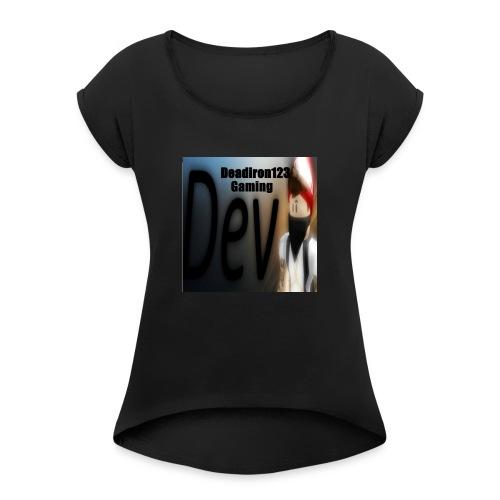 Deadiron123 Gaming Dev Phone case. - Women's Roll Cuff T-Shirt