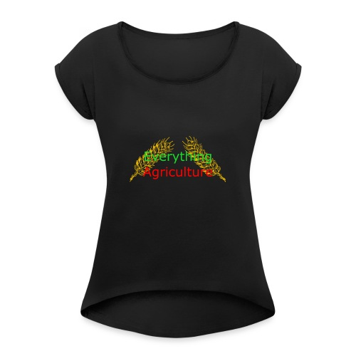 Everything Agriculture LOGO - Women's Roll Cuff T-Shirt