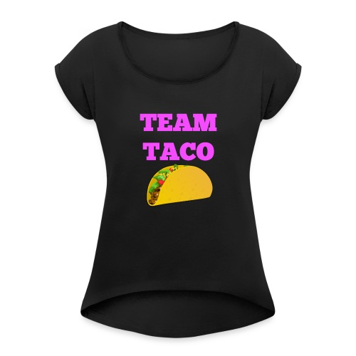 TEAMTACO - Women's Roll Cuff T-Shirt
