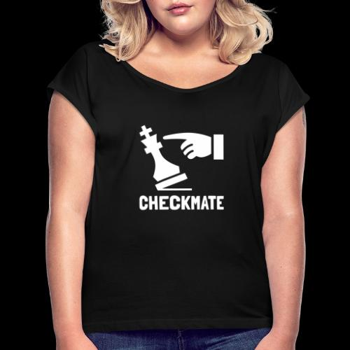 Checkmate | Chess Champion - Women's Roll Cuff T-Shirt