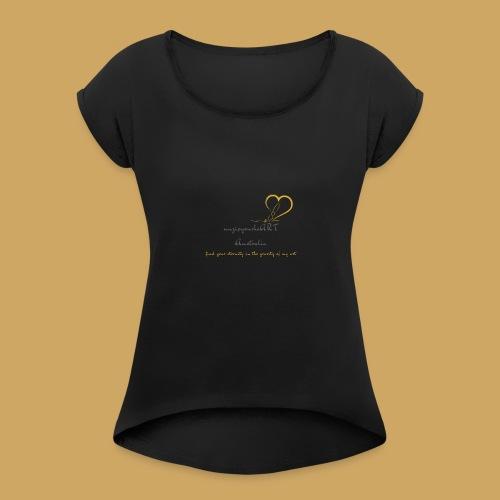 unzipyourheART - Women's Roll Cuff T-Shirt