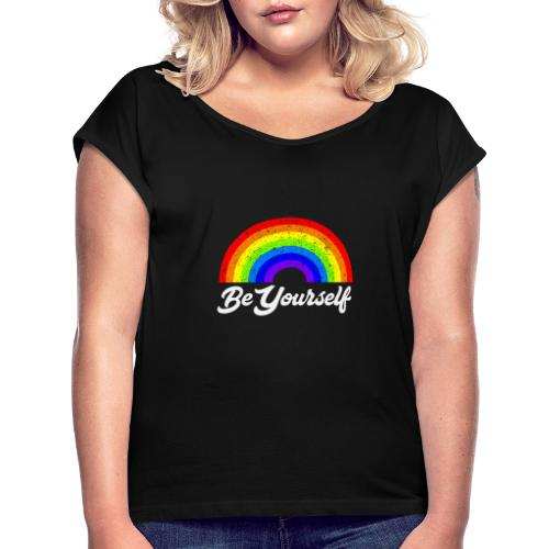 Be Yourself Pride Tee - Women's Roll Cuff T-Shirt