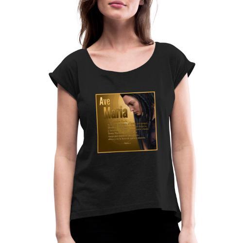 Ave María - La oración en español - Women's Roll Cuff T-Shirt