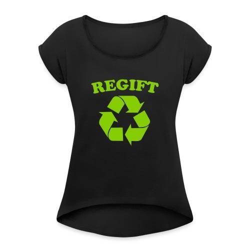 Regift - Women's Roll Cuff T-Shirt
