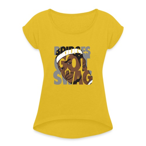 Men's Hoodie - #BridgesGotSwag - Women's Roll Cuff T-Shirt