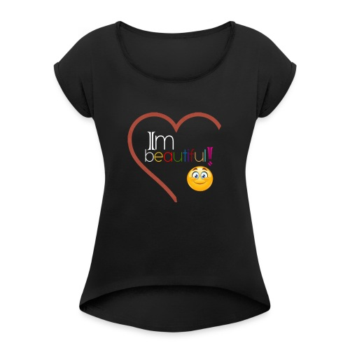 i'm beautiful - Women's Roll Cuff T-Shirt