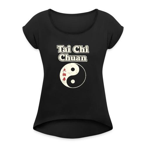 Tai Chi Chuan - Women's Roll Cuff T-Shirt
