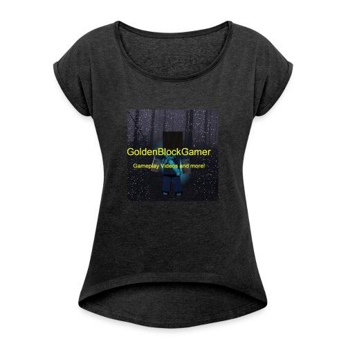 GoldenBlockGamer Tshirt - Women's Roll Cuff T-Shirt