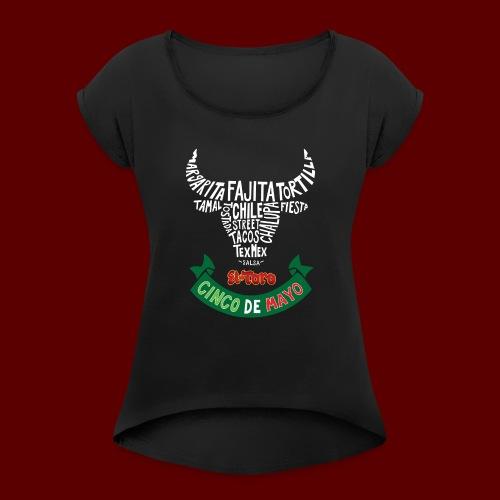 Cinco De Mayo 2017 - Women's Roll Cuff T-Shirt