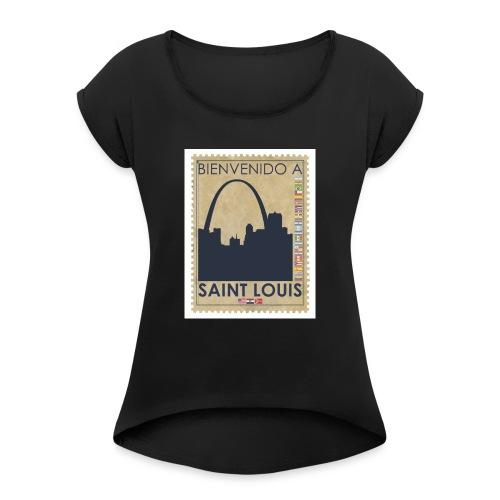 Bienvenido A Saint Louis - Women's Roll Cuff T-Shirt