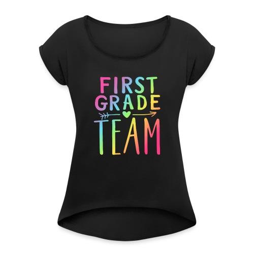 First Grade Team Neon Rainbow Teacher T-Shirts - Women's Roll Cuff T-Shirt