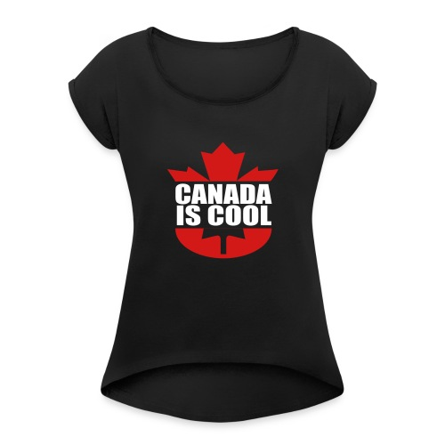 Canada is Cool - Women's Roll Cuff T-Shirt