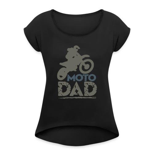 Dirt Bike Dad - Women's Roll Cuff T-Shirt