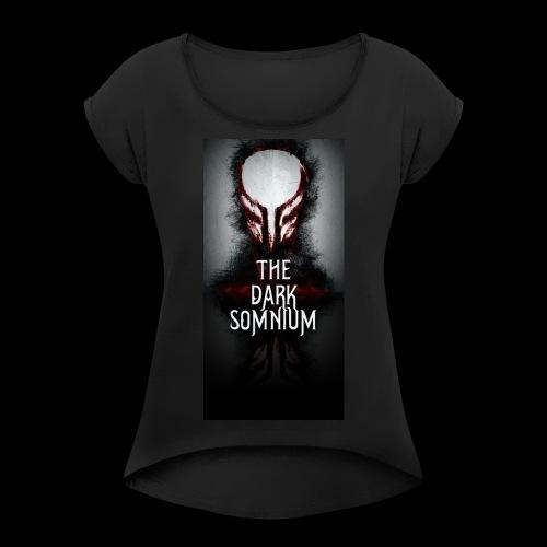 Tall Dark Somnium Logo - Women's Roll Cuff T-Shirt
